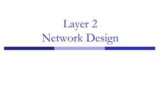 Layer 2 Network Design