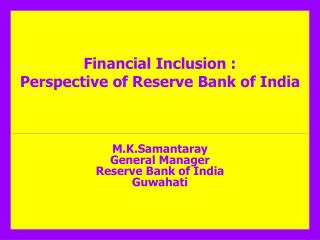 Financial Inclusion : Perspective of Reserve Bank of India
