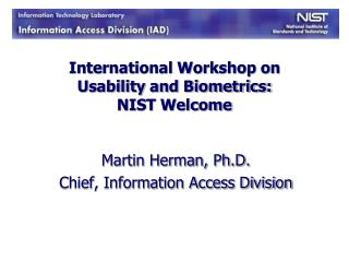 International Workshop on Usability and Biometrics: NIST Welcome