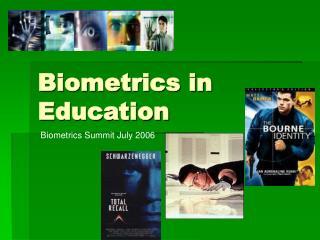Biometrics in Education