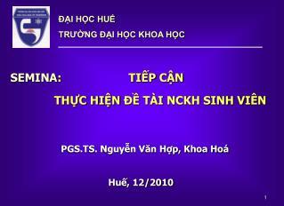 SEMINA:                    TIP CN                THC HIN   T I NCKH SINH VI N