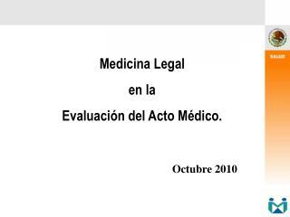 Medicina Legal  en la  Evaluaci n del Acto M dico.
