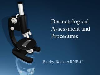 Dermatological Assessment and Procedures