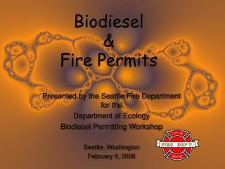Biodiesel  Fire Permits