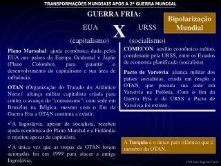 GUERRA FRIA: EUA                      URSS     capitalismo           socialismo