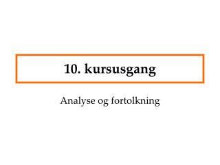 10. kursusgang
