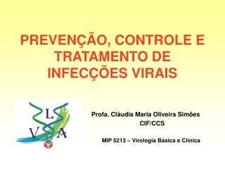PREVEN  O, CONTROLE E TRATAMENTO DE INFEC  ES VIRAIS