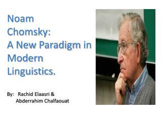 Noam Chomsky: A New Paradigm in Modern Linguistics. By ...