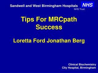 Tips For MRCpath Success Loretta Ford Jonathan Berg