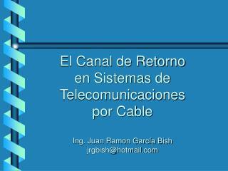 El Canal de Retorno en Sistemas de Telecomunicaciones por Cable ...