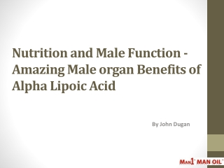 Nutrition and Male Function - Amazing Male organ Benefits