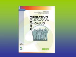 MODELO OPERATIVO  DE PROMOCI N DE LA SALUD S NTESIS PARA VINCULACI N CON LOS PROGRAMAS DE ACCI N