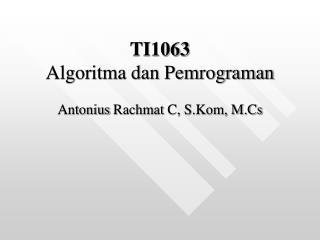 T1063 Algoritma dan Pemrograman