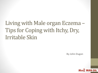 Living with Male organ Eczema