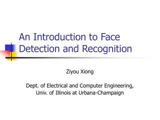 An Introduction to Face Detection and Recognition