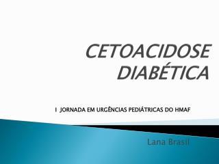 CETOACIDOSE DIAB TICA