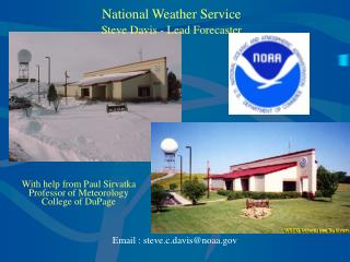 National Weather Service  Steve Davis - Lead Forecaster