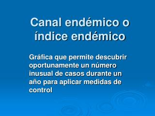 Canal end mico o   ndice end mico