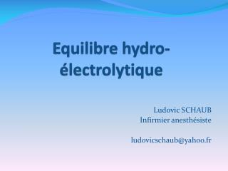 Equilibre hydro- lectrolytique