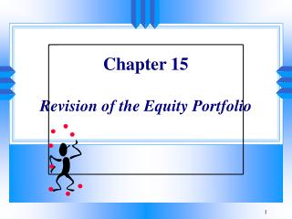 Chapter 15  Revision of the Equity Portfolio