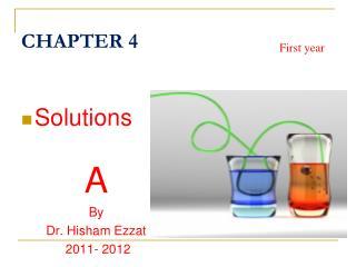 Solutions  A By  Dr. Hisham Ezzat  2011- 2012
