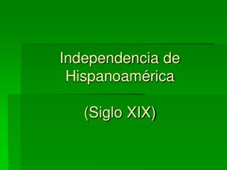 Independencia de Hispanoam