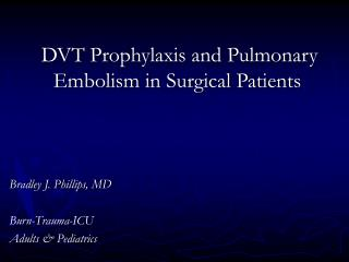 DVT Prophylaxis and Pulmonary Embolism in Surgical Patients