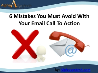 6 Mistakes You Must Avoid With Your Email Call To Action