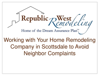 Working with Your Home Remodeling Company in Scottsdale to A