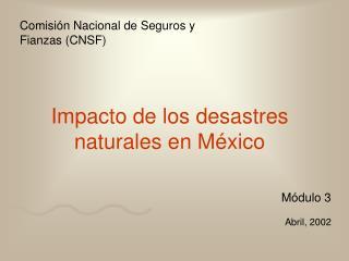 Impacto de los desastres naturales en M