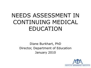 NEEDS ASSESSMENT IN CONTINUING MEDICAL EDUCATION