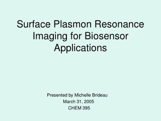 Surface Plasmon Resonance Imaging for Biosensor Applications