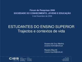ESTUDANTES DO ENSINO SUPERIOR Trajectos e contextos de vida