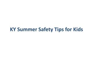 KY Summer Safety Tips for Kids