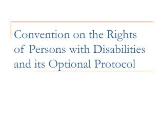 Convention on the Rights of Persons with Disabilities and its ...