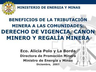BENEFICIOS DE LA TRIBUTACI N MINERA A LAS COMUNIDADES: DERECHO DE VIGENCIA, CANON MINERO Y REGAL A MINERA