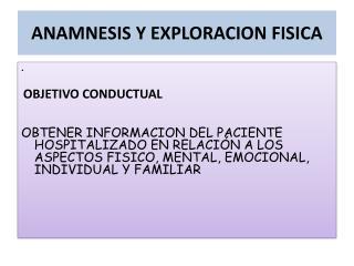 ANAMNESIS Y EXPLORACION FISICA