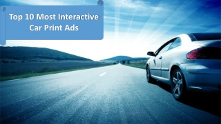 Top 10 Most Interactive Car Print Ads