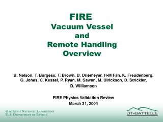 FIRE  Vacuum Vessel  and  Remote Handling  Overview