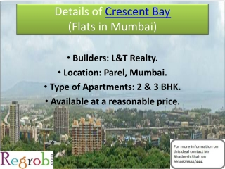 Crescent Bay Parel offers 2/3 BHK in Thane.