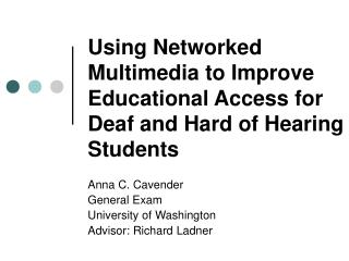 Using Networked Multimedia to Improve Educational Access for Deaf and Hard of Hearing Students