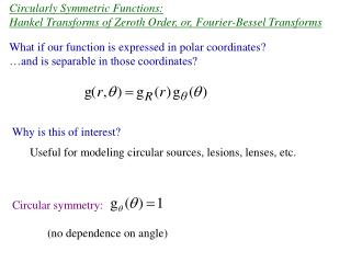 Circularly Symmetric Functions:  Hankel Transforms of Zeroth Order, or, Fourier-Bessel Transforms