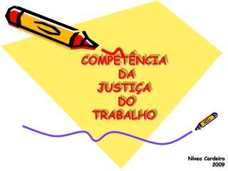 COMPET NCIA  DA  JUSTI A  DO  TRABALHO