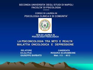 SECONDA UNIVERSITA  DEGLI STUDI DI NAPOLI FACOLTA  DI PSICOLOGIA  CORSO DI LAUREA IN PSICOLOGIA CLINICA E DI COMUNITA