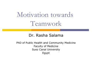 Motivation towards  Teamwork
