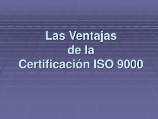 Las Ventajas de la Certificaci