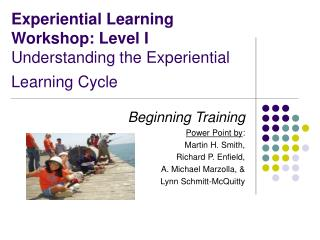 Experiential Learning Workshop: Level I Understanding the Experiential  Learning Cycle