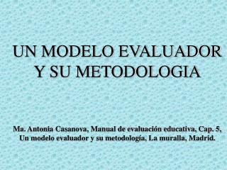 UN MODELO EVALUADOR Y SU METODOLOGIA