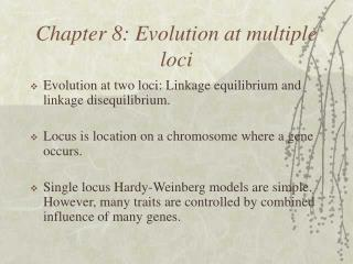 Chapter 8: Evolution at multiple loci