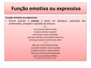 Fun  o emotiva ou expressiva